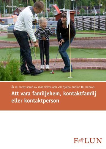 Att vara familjehem, kontaktfamilj eller kontaktperson - Falu Kommun