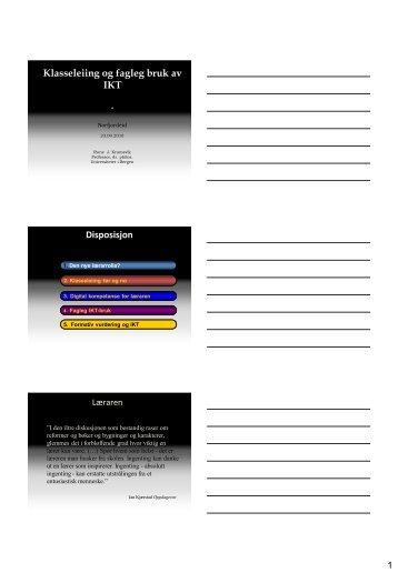 Klasseleiing og fagleg bruk av IKT Disposisjon