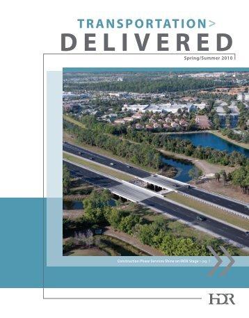 Transportation Delivered Spring/Summer 2010 - HDR, Inc.