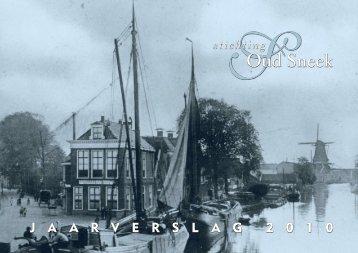 JAARVERSLAG 2 0 1 0 - Stichting Oud Sneek