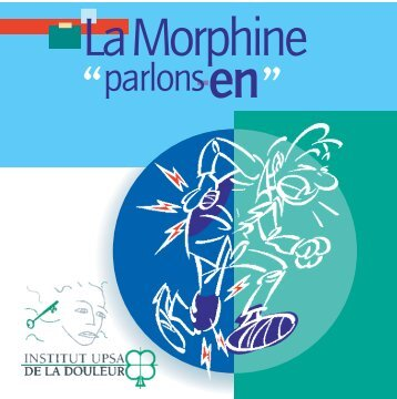 """La morphine """"parlons-en"""" - Institut upsa de la douleur"""