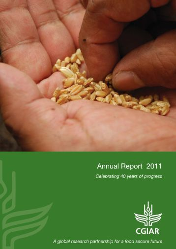 CGIAR Annual Report 2011: Celebrating 40 years of ... - Library - cgiar