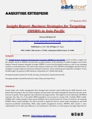 Aarkstore -Insight Report: Business Strategies for Targeting UHNWIs in Asia-Pacific