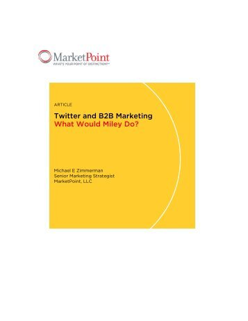 Twitter and B2B Marketing What Would Miley Do? - MarketPoint LLC