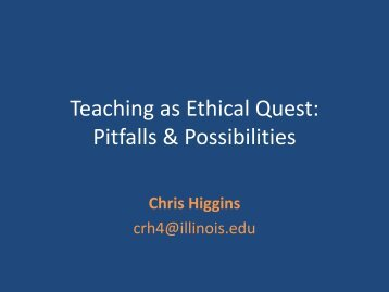 Teaching as Ethical Quest: Pitfalls & Possibilities