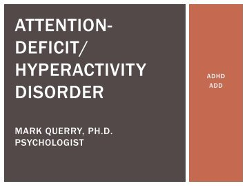 ATTENTION- DEFICIT/ HYPERACTIVITY DISORDER