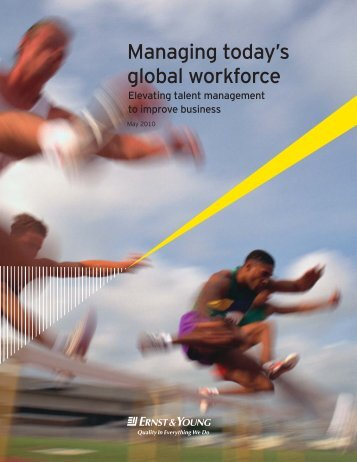 Managing today's global workforce: elevating talent management to ...