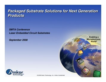 Packaged Substrate Solutions for Next Generation Products ... - SMTA