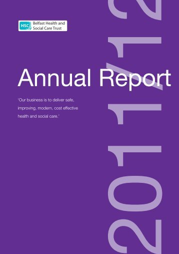 Annual Report 2011 to 2012 - Belfast Health and Social Care Trust