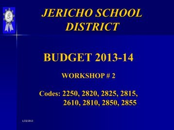 Budget Workshop #2 (January 24, 2013) - Jericho School District