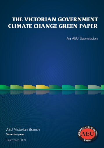 Climate Change Green Paper - Australian Education Union ...