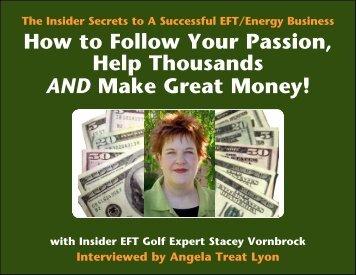 How to Follow Your Passion, Help Thousands AND ... - EFTBooks.com