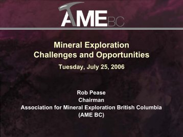 Mineral Exploration Challenges and Opportunities - Geoscience BC