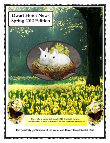 2012 Spring Issue - the American Dwarf Hotot Rabbit Club