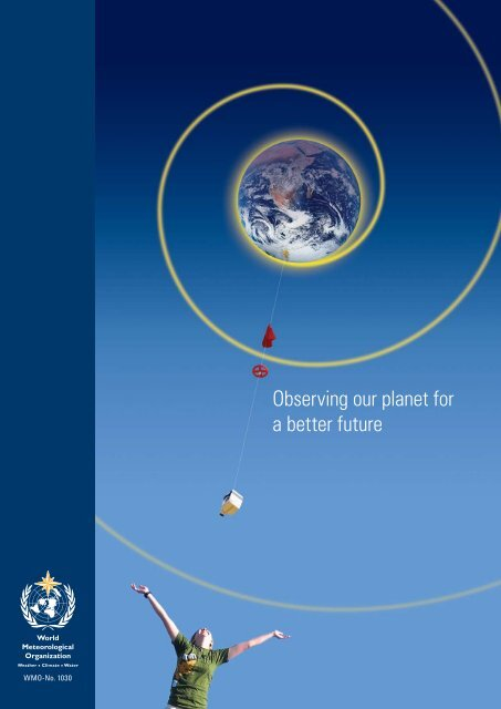 Observing our planet for a better future - E-Library - WMO