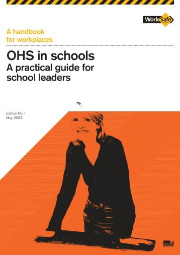 OHS in Schools A practical guide for school - WorkSafe Victoria