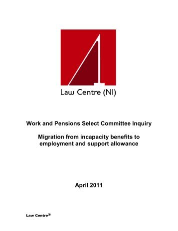 WPSC: Migration from Incapacity Benefit to ESA - Law Centre NI