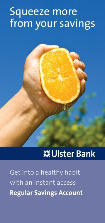 Squeeze more from your savings - Ulster Bank