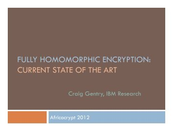 FULLY HOMOMORPHIC ENCRYPTION: CURRENT STATE OF THE ...