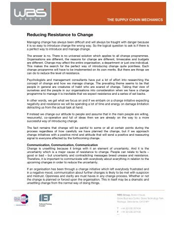 reducing resistance to change in oragnization Employee resistance to change  feeling that the organization is not entitled to the extra effort for some people resisting change, there may be multiple reasons.