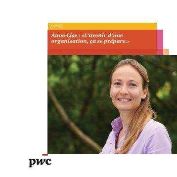 Anne-Lise : «L'avenir d'une organisation, ça se prépare.» - PwC