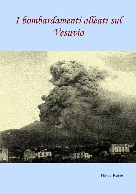 Flavio Russo – I bombardamenti alleati sul Vesuvio - Vesuvioweb