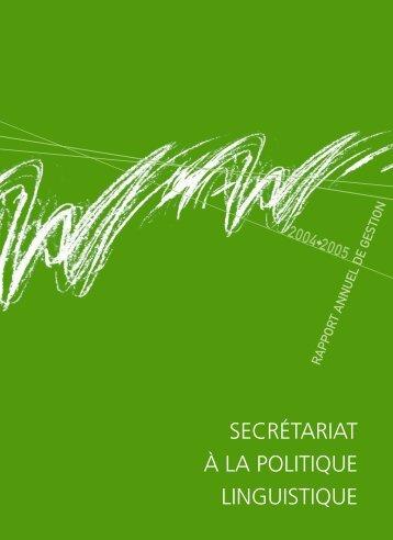 Rapport annuel 2004-2005 - Secrétariat à la politique linguistique
