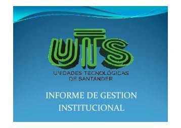 INFORME DE GESTION INSTITUCIONAL - Unidades Tecnológicas ...