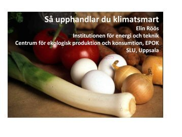 Elin Roos PPT, konferensen, Bättre upphandling av livsmedel ... - IDG