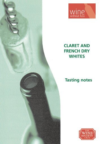 CLARET AND FRENCH DRY WHITES Tasting ... - The Wine Society