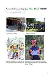 Verksamhetsrapport för projekt Säker Skog år 2002-2004