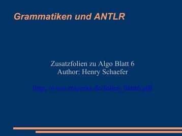 Grammatiken und ANTLR - Lehrstuhl für Informatik 8 (Theoretische ...