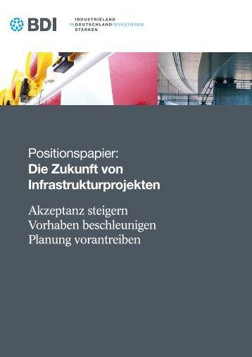 Positionspapier: Die Zukunft von Infrastrukturprojekten - BDI