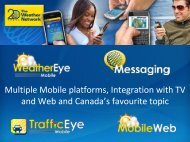 The Weather Network Mobile Multiple Mobile platforms, Integration ...