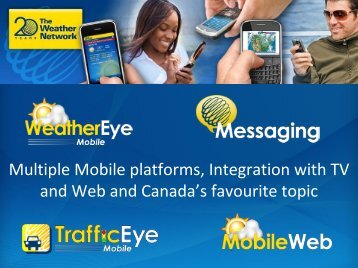 The Weather Network Mobile Multiple Mobile platforms, Integration ...