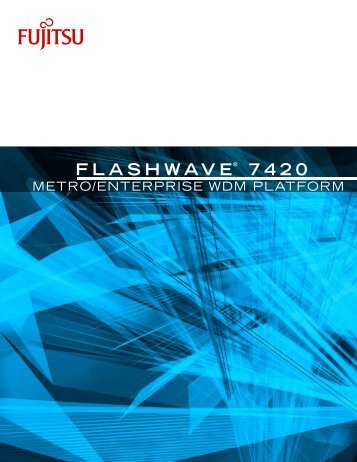 Flashwave® 7420 Overview - JM Fiber Optics, Inc.