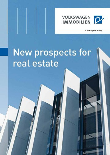 New prospects for real estate - VW Immobilien