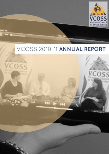 VCOSS Annual Report 2010-11 (whole PDF) - Victorian Council of ...