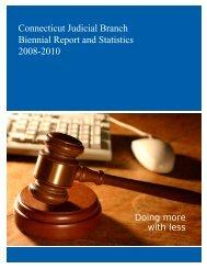 Biennial Report of the Judicial Branch, 2008-2010 - Connecticut ...