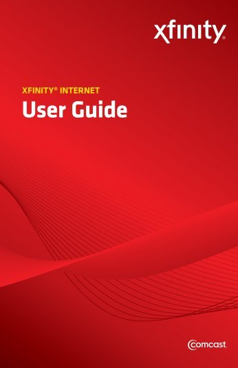 XFINITY® INTERNET User Guide - Official Customer Site