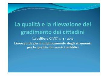 La delibera CIVIT n. 3 – 2012 Linee guida per il miglioramento degli ...