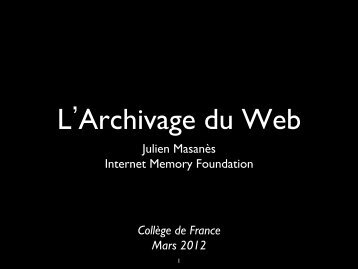 Julien Masanès Internet Memory Foundation Collège de France ...