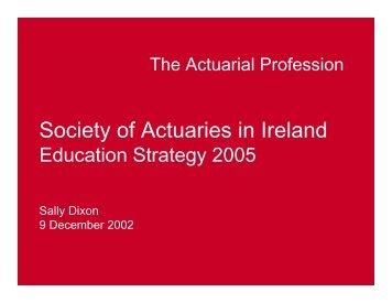 Presentation - Sally Dixon - Society of Actuaries in Ireland