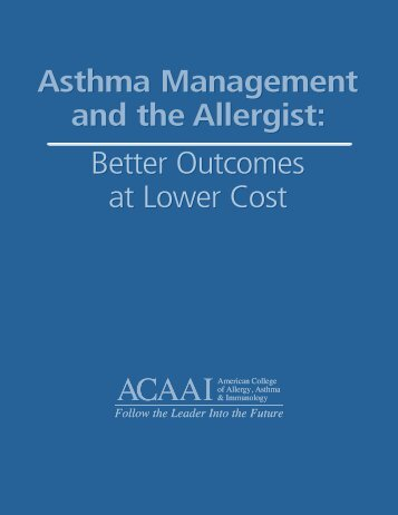 Better Outcomes At Lower Cost - American College of Allergy ...