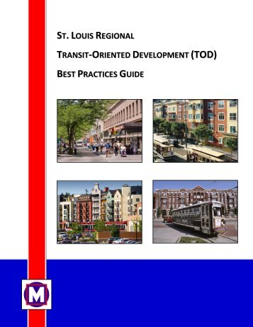 st.louis regional transit -oriented development best ... - Metro Transit