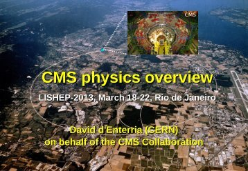 CMS physics overview - David d'Enterria CERN Home Page