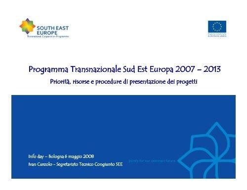 Programma Transnazionale Sud Est Europa 2007 - Fondi Europei ...