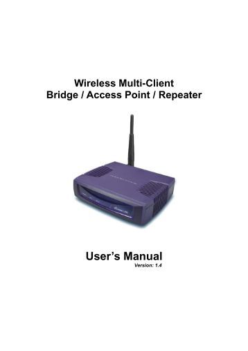Wireless Multi-Client Bridge / Access Point / Repeater User's Manual
