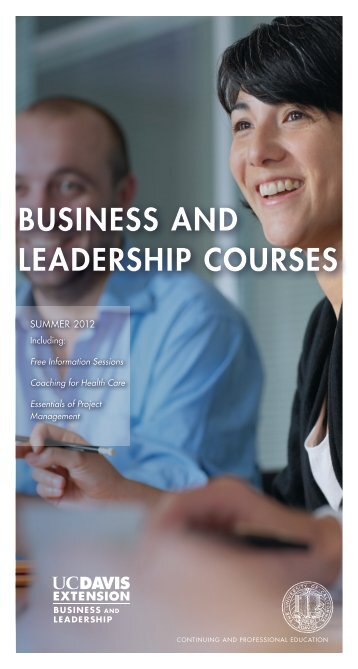 BUSINESS AND LEADERSHIP COURSES - UC Davis Extension