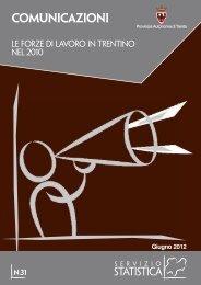 Le forze di lavoro in Trentino nel 2010 - Servizio Statistica